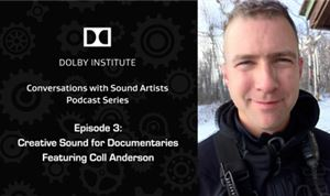 Podcast: Creative Sound for Documentaries, featuring Coll Anderson