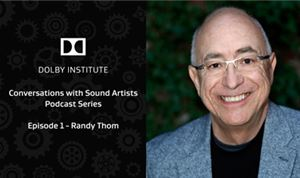 Dolby & SoundWorks launch audio podcast series