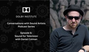 Podcast: Sound for Television, featuring Daniel Colman