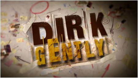 Rushes handling FX for 'DIrk Gently'