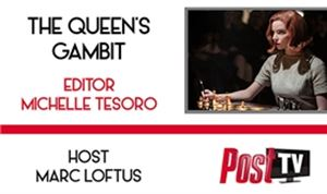 POST TV/Podcast: <I>The Queen's Gambit</I> editor Michelle Tesoro