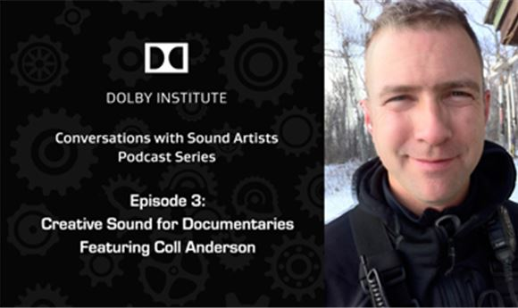 Podcast: Creative Sound for Documentaries, with Coll Anderson