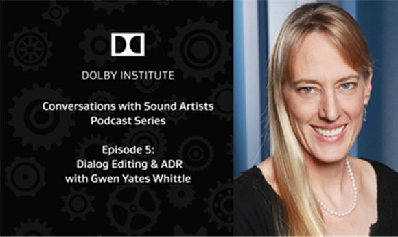 Podcast: Dialogue Editing and ADR, featuring Gwen Yates Whittle